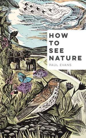 HOW TO SEE NATURE PAPERBACK EDITION imagine