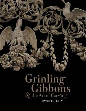 Grinling Gibbons And The Art Of Carving / David Es