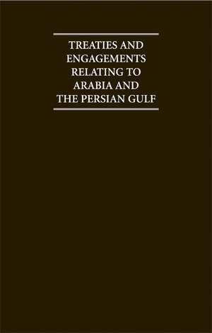 Treaties and Engagements Relating to Arabia and the Persian Gulf de C.U. Aitchison