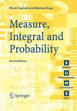 Measure, Integral and Probability de Marek Capinski