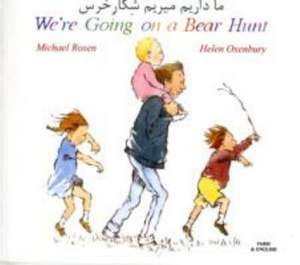 We're Going on a Bear Hunt in Farsi and English de Michael Rosen