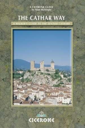 The Cathar Way de Alan Mattingly