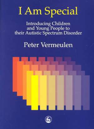 I Am Special:  Narratives from Psychotherapy de Peter Vermeulen