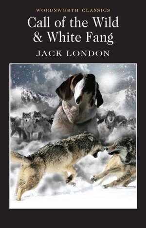 Call of the Wild & White Fang de Jack London