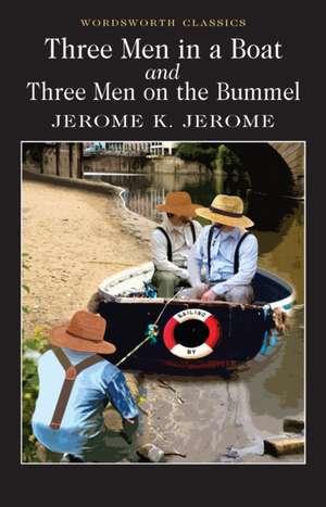 Three Men in a Boat & Three Men on the Bummel de Jerome Klapka Jerome