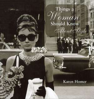 Things a Woman Should Know about Style:  The Hilarious Truth about Ageing de Karen Homer