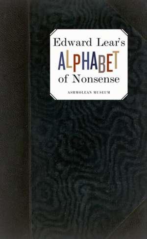 Edward Lear's Alphabet of Nonsense de Edward Lear
