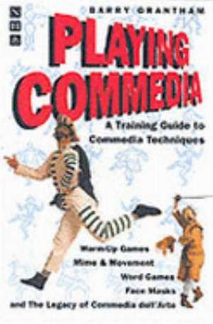 Playing Commedia de Barry Grantham