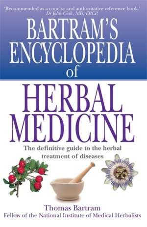 Bartram's Encyclopedia of Herbal Medicine