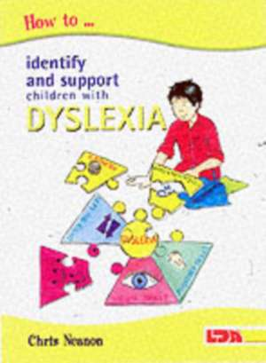 How to Identify and Support Children with Dyslexia de Chris Neanon