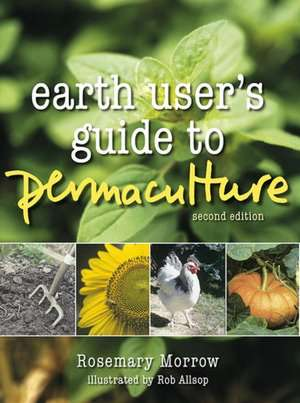 Earth User's Guide to Permaculture de Rosemary Morrow