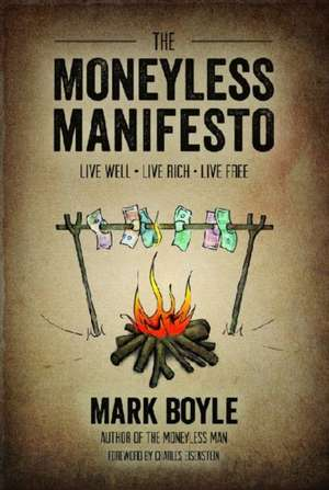 The Moneyless Manifesto