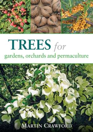 Trees For Gardens  Orchards  And Permaculture