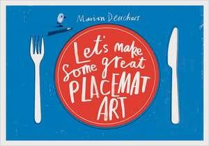 Let's Make Some Great Placemat Art de Marion Deuchars