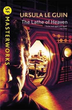 The Lathe Of Heaven de Ursula K. Le Guin
