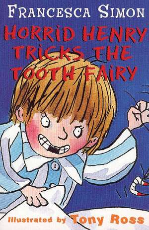 Tricking the Tooth Fairy de Francesca Simon