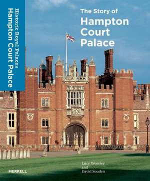 The Story of Hampton Court Palace de Lucy Worsley