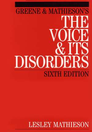 Greene and Mathieson′s the Voice and its Disorders