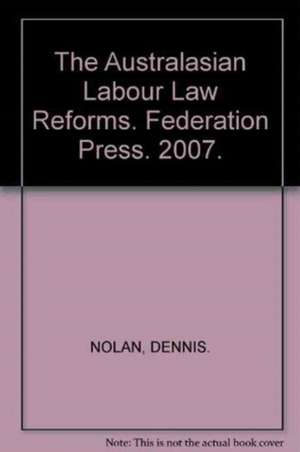 The Australasian Labour Law Reforms de Dennis Nolan