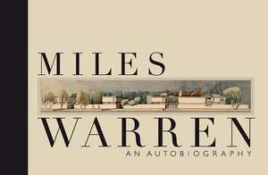 Miles Warren:  An Autobiography de Miles Warren