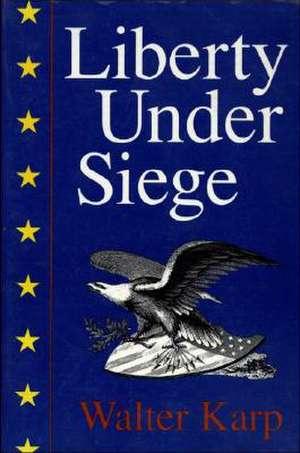 Liberty Under Siege: American Politics 1976-1988 imagine