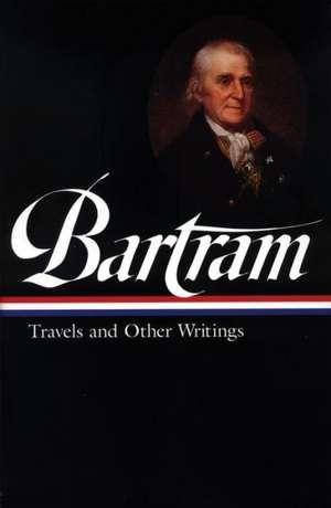 Bartram:  Travels and Other Writings de William Bartram