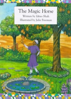 The Magic Horse de Idries Shah