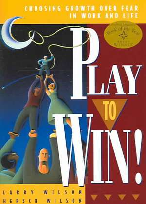 Play to Win de Larry Wilson