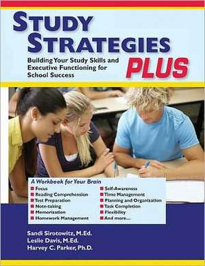 Study Strategies Plus: Building Study Skills and Executive Functioning for School Success