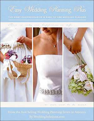 Easy Wedding Planning Plus:  The Most Comprehensive and Easy to Use Wedding Planner de Elizabeth Lluch
