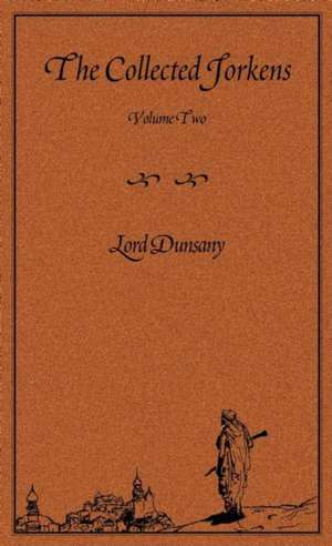 The Collected Jorkens Volume 2 de Lord Dunsany