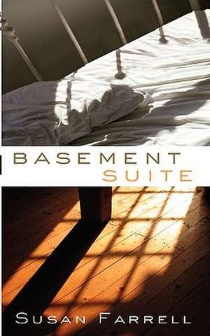 Basement Suite de Susan Farrell