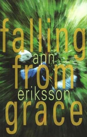 Falling from Grace de Ann Eriksson