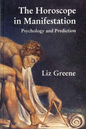 The Horoscope in Manifestation de Liz Greene