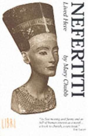 Nefertiti Lived Here de Mary Chubb