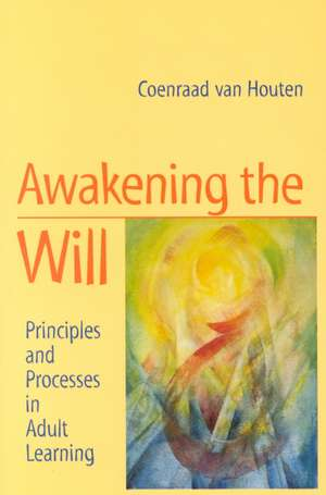 Awakening the Will de Coenraad van Houten