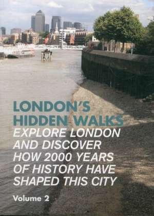 London's Hidden Walks 2:  Cooking & Wine Schools, Courses & Holidays Throughout the British Isles & Further Afield de Stephen Millar