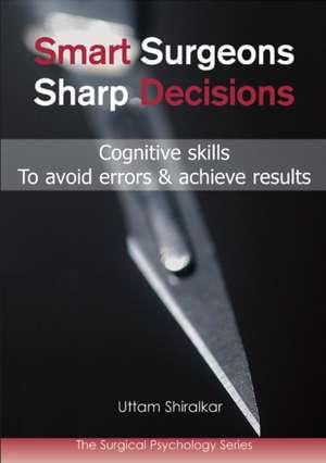 Smart Surgeons, Sharp Decisions