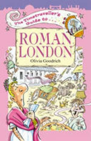 The Timetraveller's Guide to Roman London