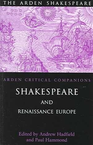 Shakespeare And Renaissance Europe de Andrew Hadfield