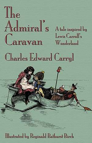 The Admiral's Caravan de Charles Edward Carryl