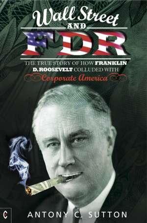 Wall Street and FDR de Antony C. Sutton