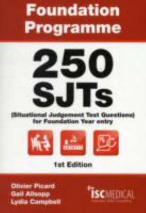 Foundation Programme - 250 SJTs for Entry into Foundation Year (Situational Judgement Test Questions - FY1) de GAIL ALLSOPP