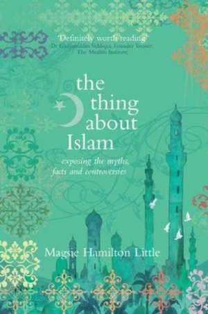 Thing About Islam de Magsie Hamilton-Little