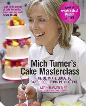 Turner, M: Mich Turner's Cake Masterclass de Mich Turner