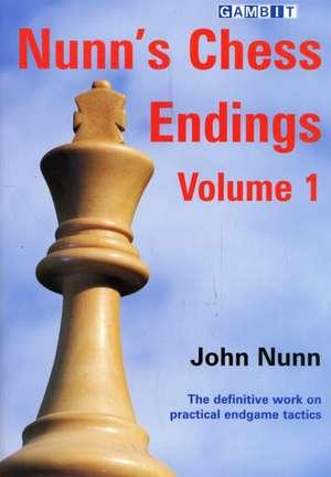 Nunn's Chess Endings, Volume 1:  Fundamental Chess Openings de John Nunn