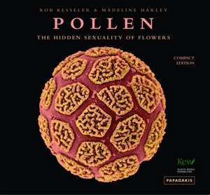 Pollen: The Hidden Sexuality of Flowers imagine