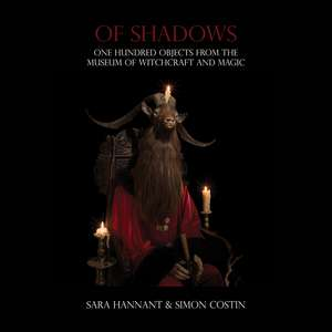 Of Shadows – One Hundred Objects from the Museum of Witchcraft and Magic imagine