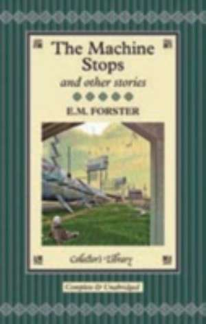 Forster, E: The Machine Stops and Other Stories