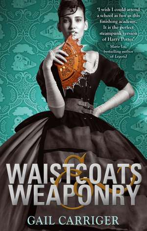 Finishing School 03. Waistcoats and Weaponry de Gail Carriger